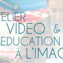 Formation // Vidéo et éducation à l'image